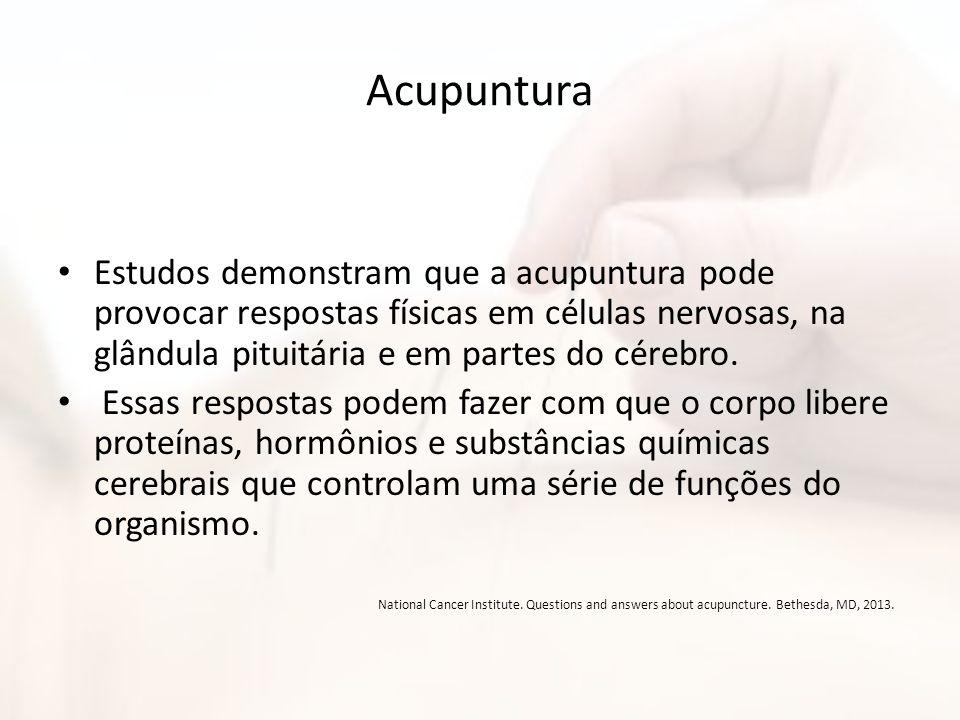 Acupuntura Estudos demonstram que a acupuntura pode provocar respostas físicas em células nervosas, na glândula pituitária e em partes do cérebro.