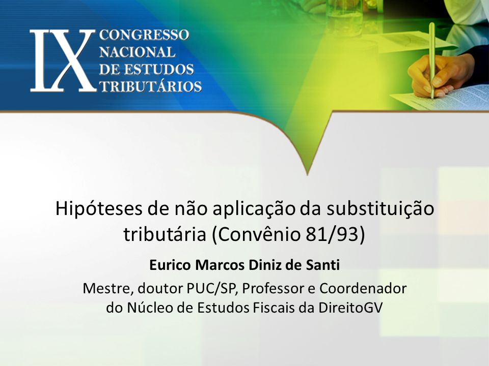 Hipóteses de não aplicação da substituição tributária (Convênio 81/93)