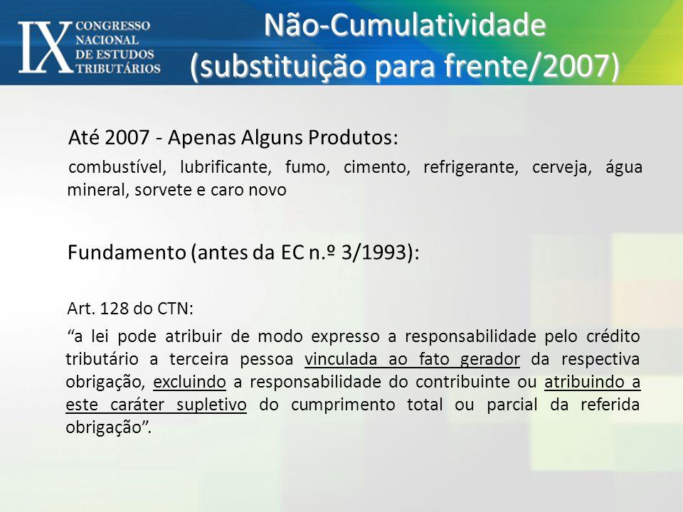 Não-Cumulatividade (substituição para frente/2007)