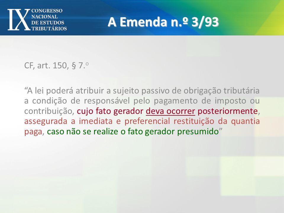 A Emenda n.º 3/93 CF, art. 150, § 7.o.