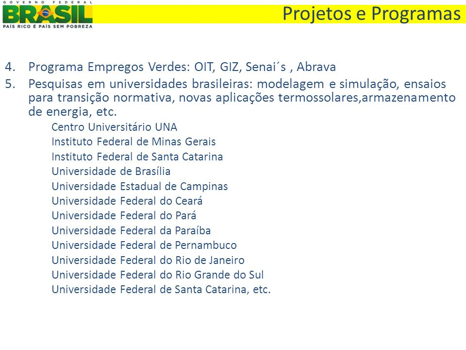 Projetos e Programas Programa Empregos Verdes: OIT, GIZ, Senai´s , Abrava.