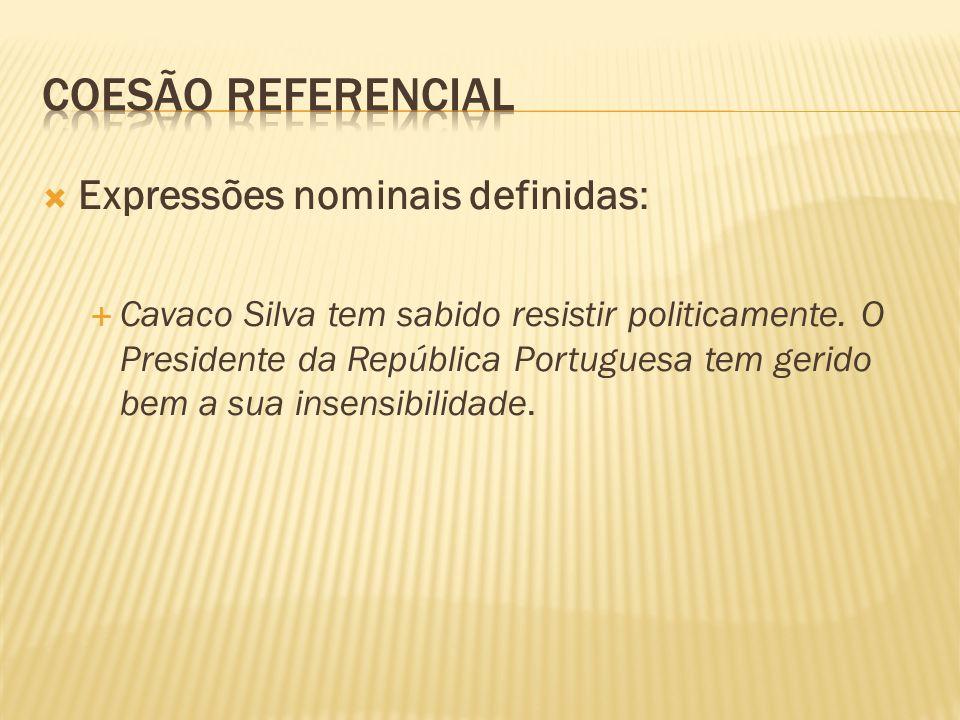 Coesão referencial Expressões nominais definidas: