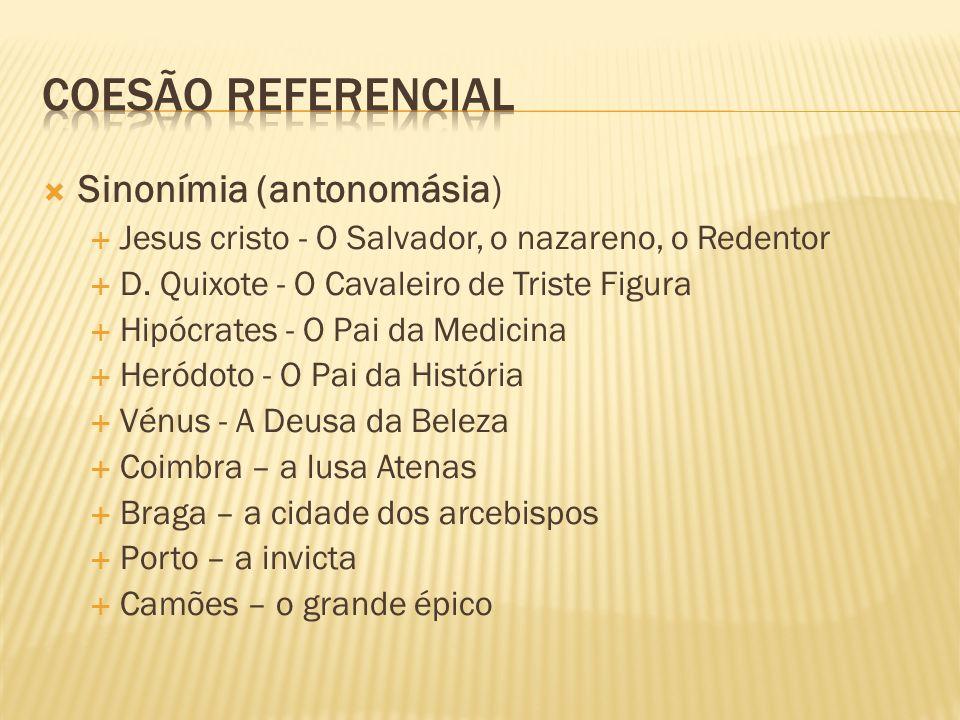 Coesão referencial Sinonímia (antonomásia)