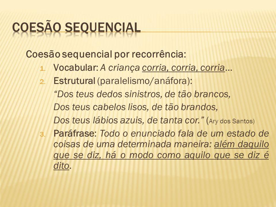 Coesão sequencial Coesão sequencial por recorrência: