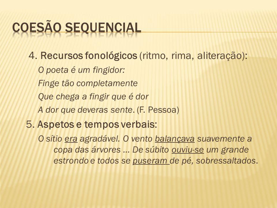 Coesão sequencial 4. Recursos fonológicos (ritmo, rima, aliteração):