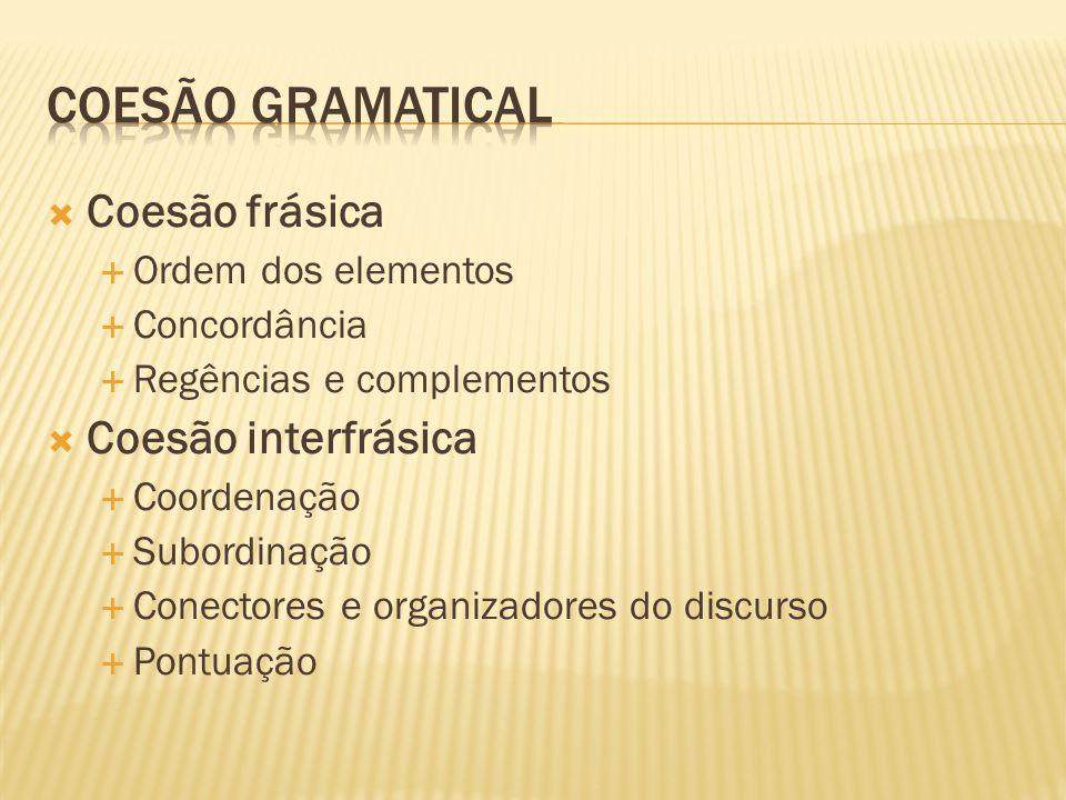 Coesão gramatical Coesão frásica Coesão interfrásica