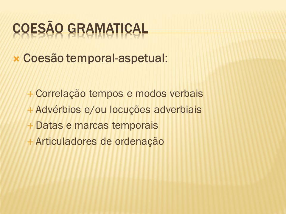 Coesão gramatical Coesão temporal-aspetual: