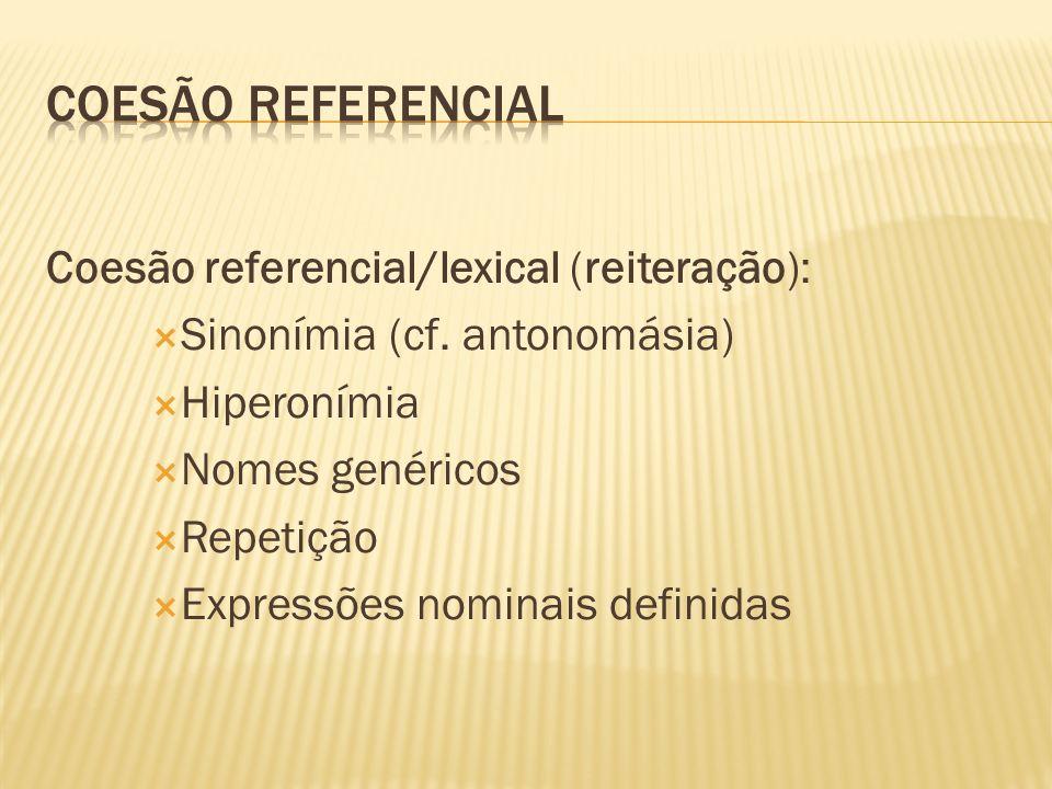 Coesão referencial Coesão referencial/lexical (reiteração):