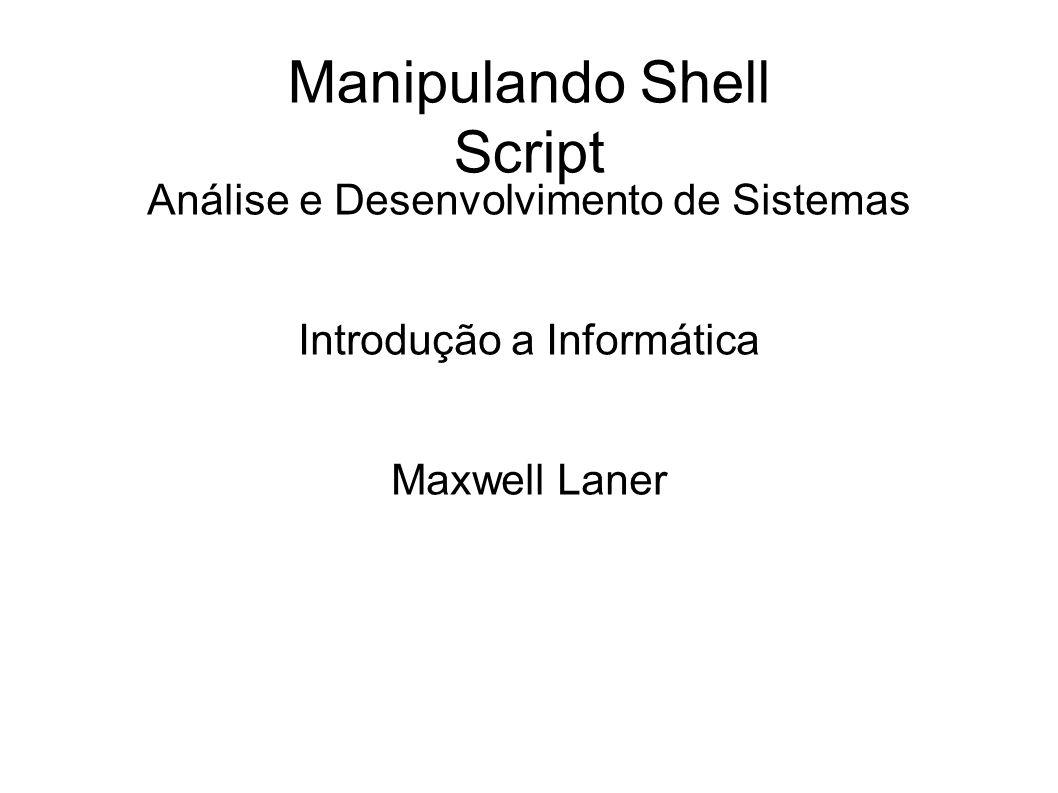 Manipulando Shell Script