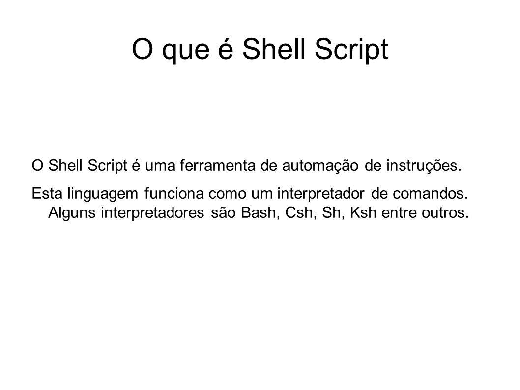 O que é Shell Script O Shell Script é uma ferramenta de automação de instruções.