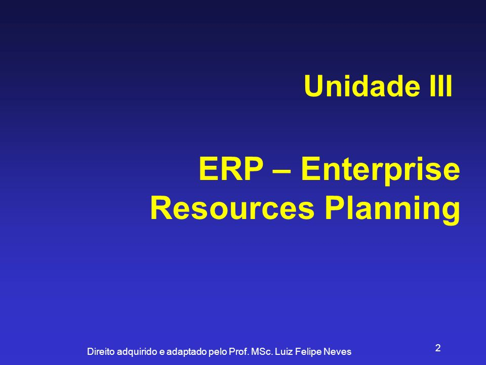 ERP – Enterprise Resources Planning