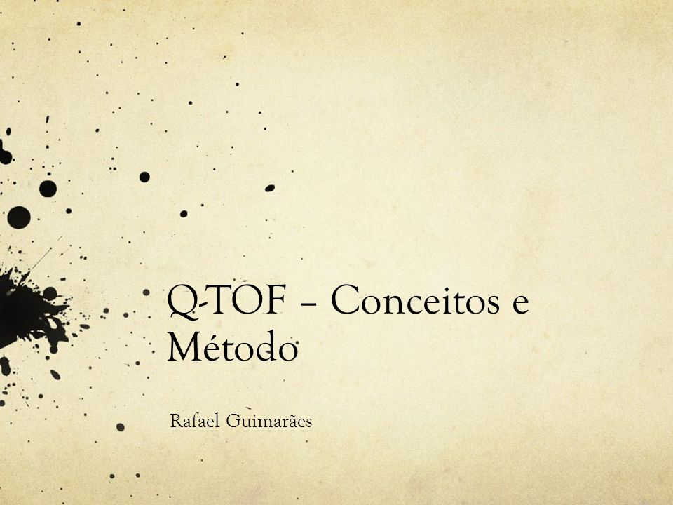 Q-TOF – Conceitos e Método