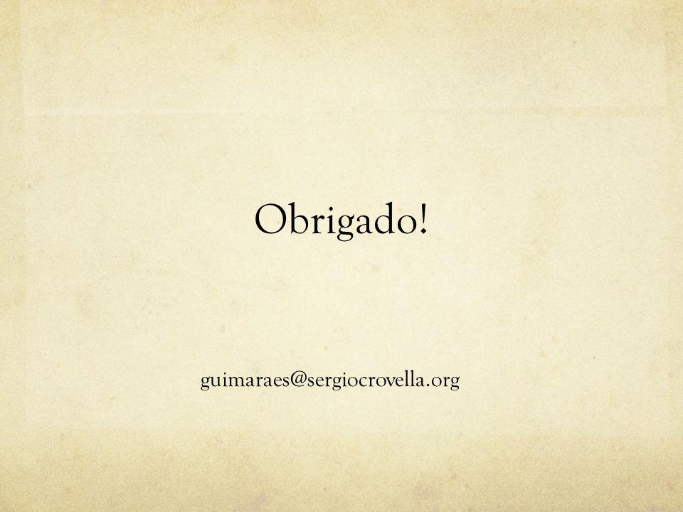 guimaraes@sergiocrovella.org Obrigado!