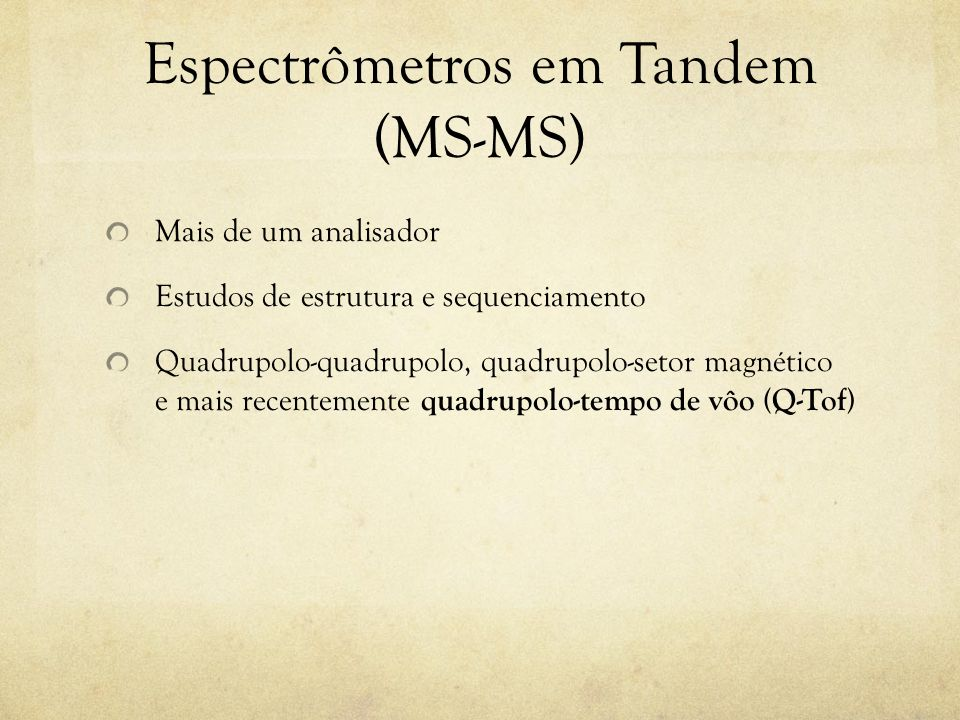 Espectrômetros em Tandem (MS-MS)