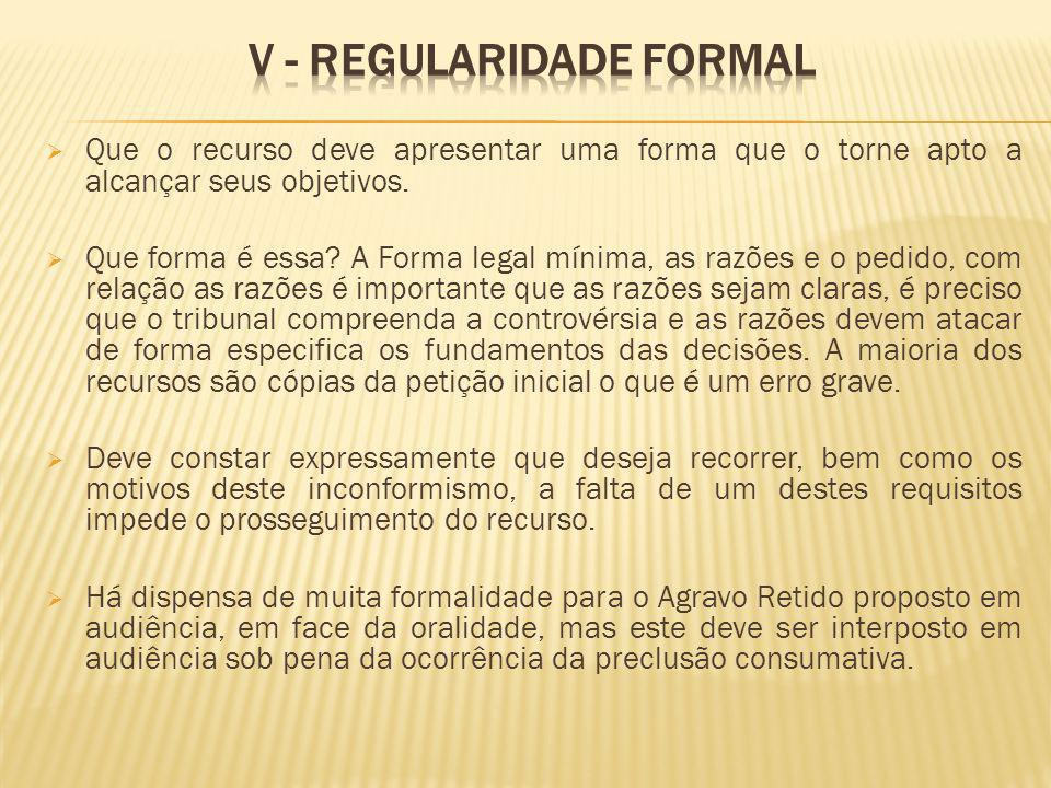 V - Regularidade formal