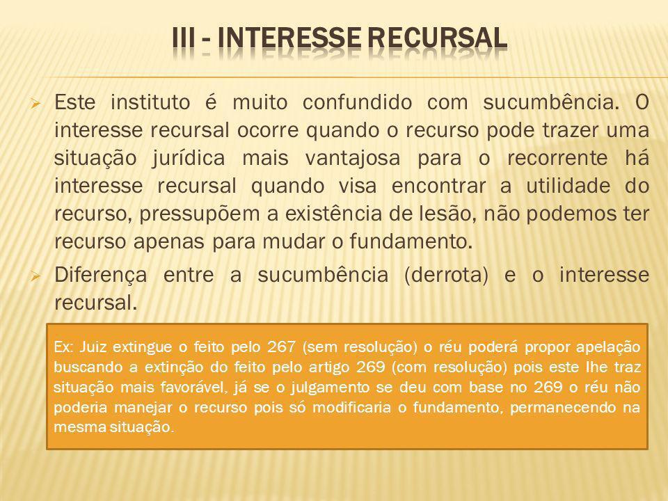 III - Interesse recursal