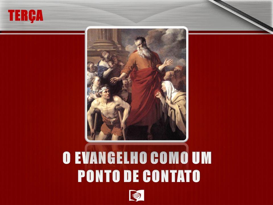 O EVANGELHO COMO UM PONTO DE CONTATO
