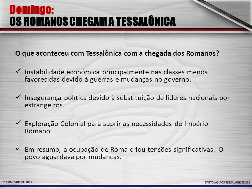 Domingo: OS ROMANOS CHEGAM A TESSALÔNICA