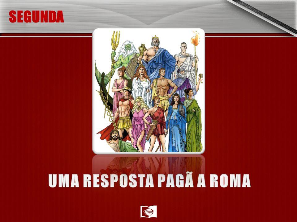 UMA RESPOSTA PAGÃ A ROMA