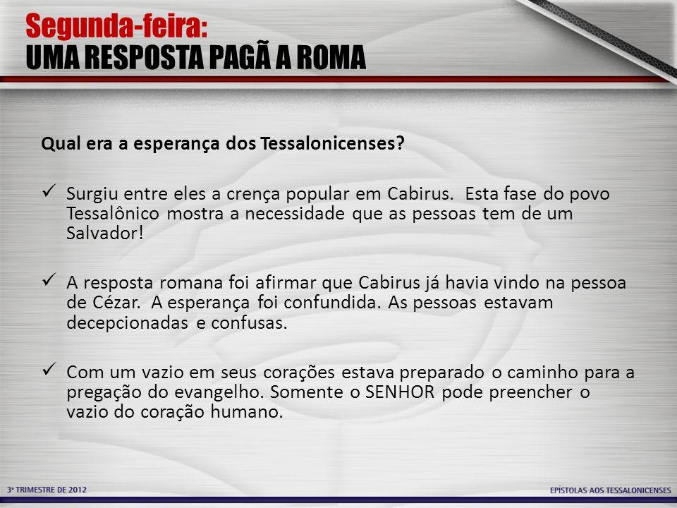 Segunda-feira: UMA RESPOSTA PAGÃ A ROMA