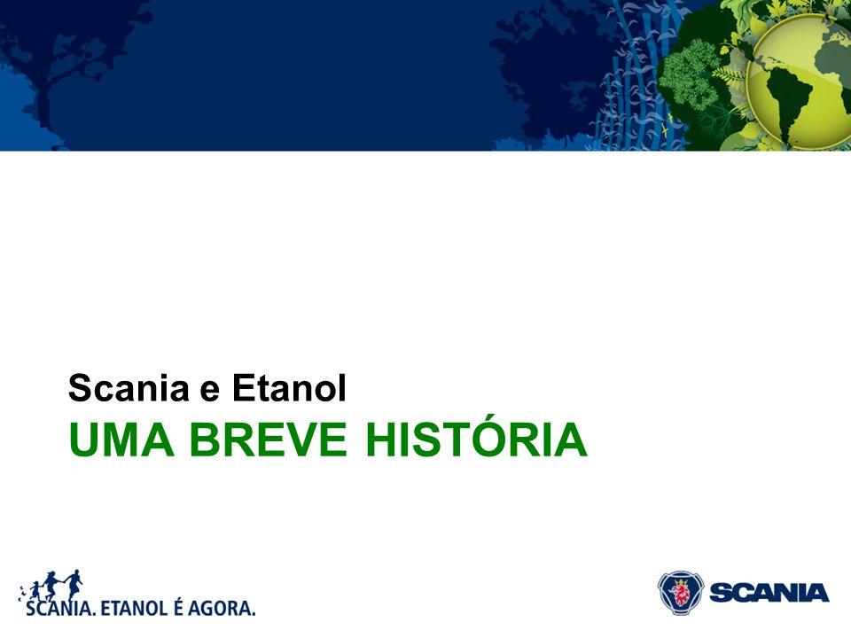 Scania e Etanol UMA BREVE HISTÓRIA
