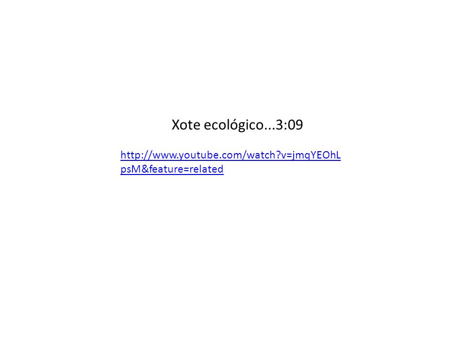 Xote ecológico...3:09 http://www.youtube.com/watch v=jmqYEOhLpsM&feature=related