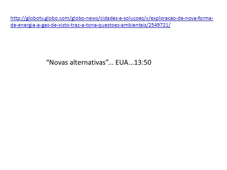 Novas alternativas ... EUA...13:50
