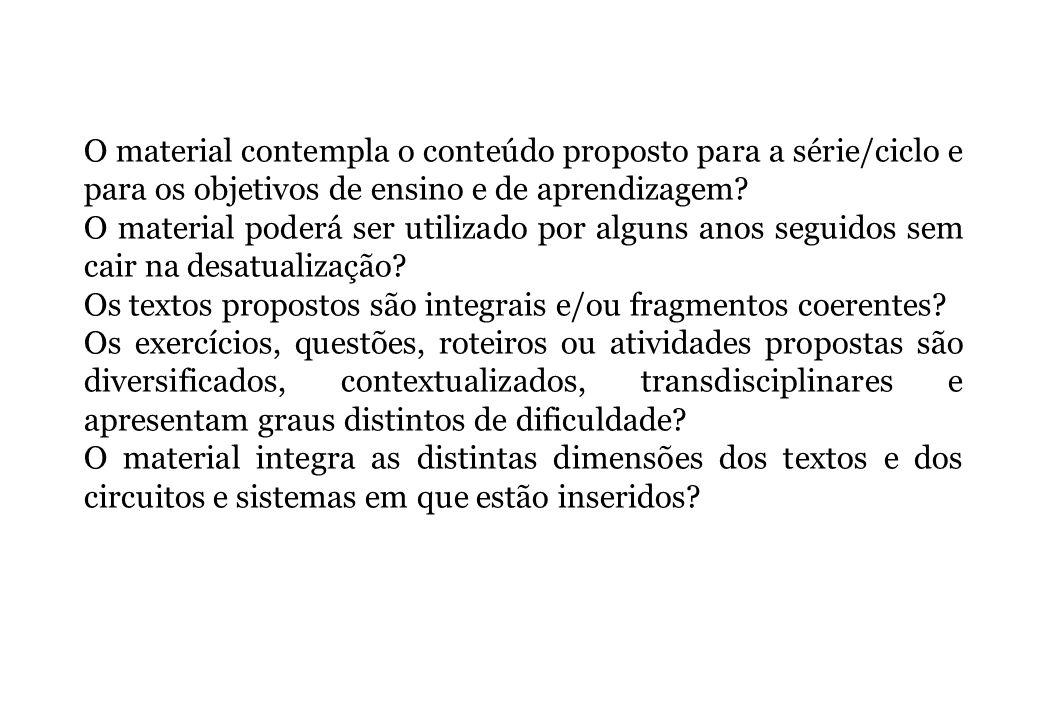 O material contempla o conteúdo proposto para a série/ciclo e para os objetivos de ensino e de aprendizagem