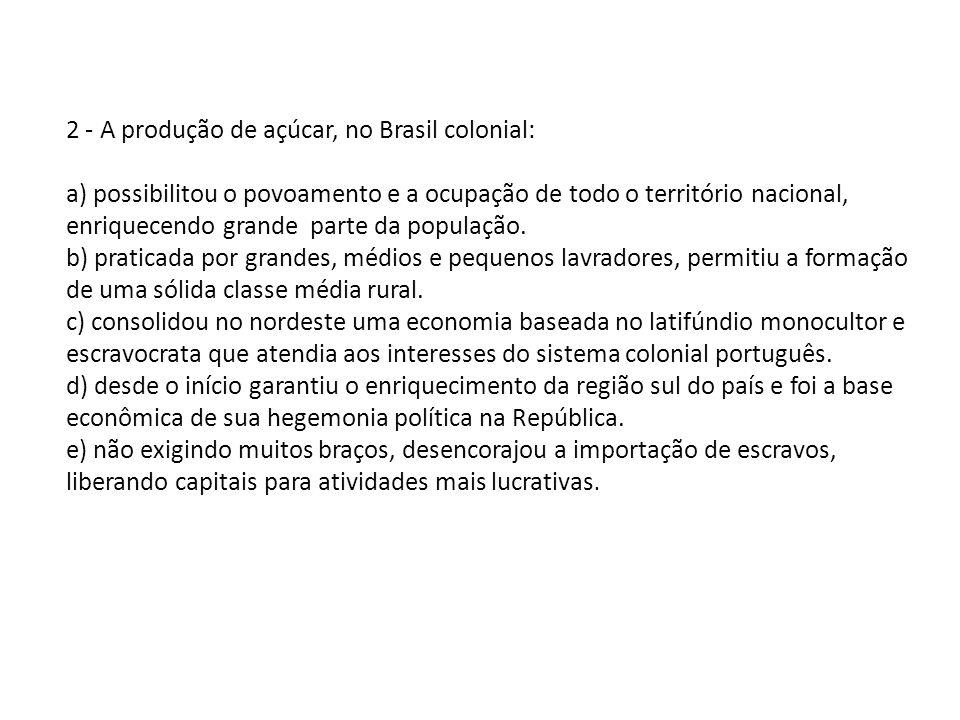2 - A produção de açúcar, no Brasil colonial: