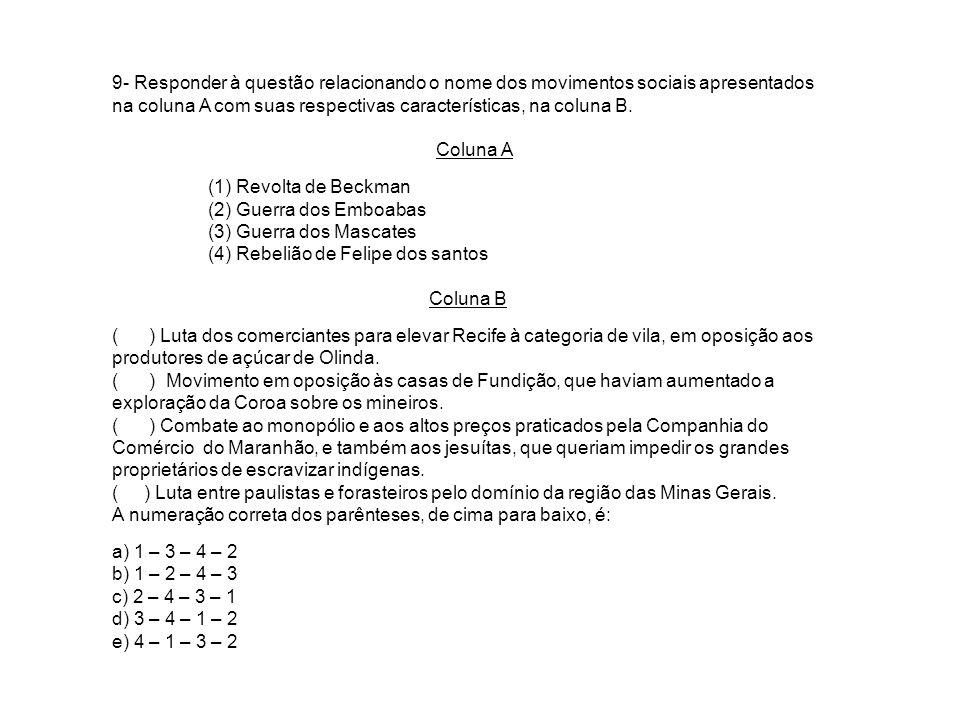 9- Responder à questão relacionando o nome dos movimentos sociais apresentados na coluna A com suas respectivas características, na coluna B.