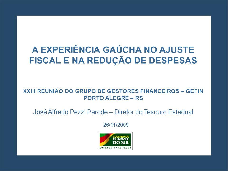 A EXPERIÊNCIA GAÚCHA NO AJUSTE FISCAL E NA REDUÇÃO DE DESPESAS