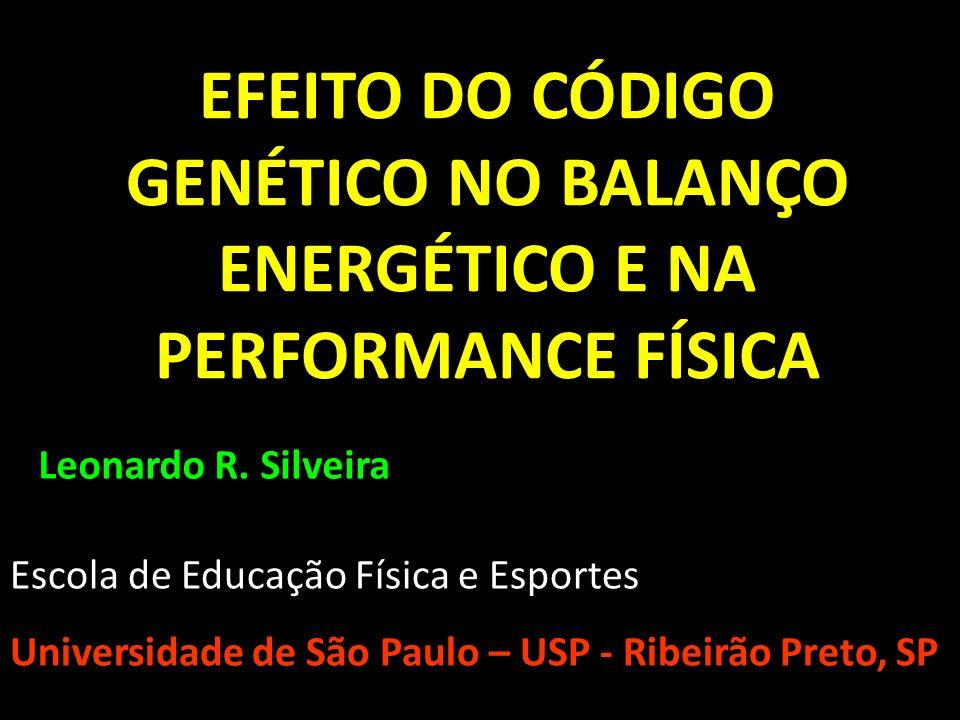 EFEITO DO CÓDIGO GENÉTICO NO BALANÇO ENERGÉTICO E NA PERFORMANCE FÍSICA