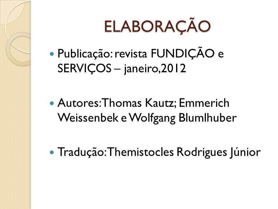 ELABORAÇÃO Publicação: revista FUNDIÇÃO e SERVIÇOS – janeiro,2012
