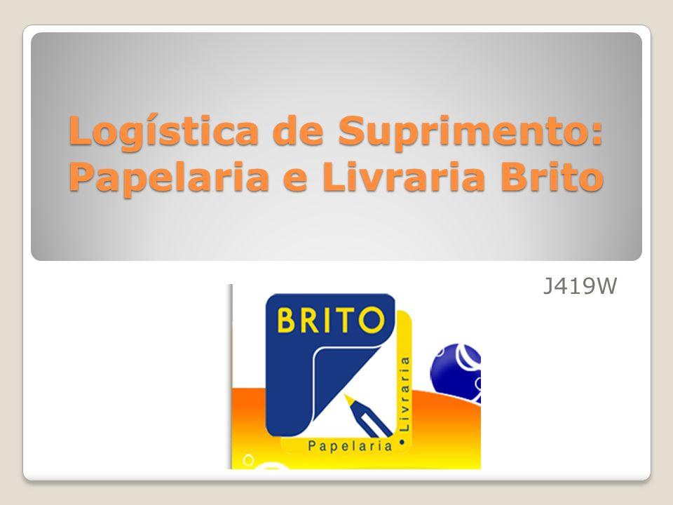 Logística de Suprimento: Papelaria e Livraria Brito