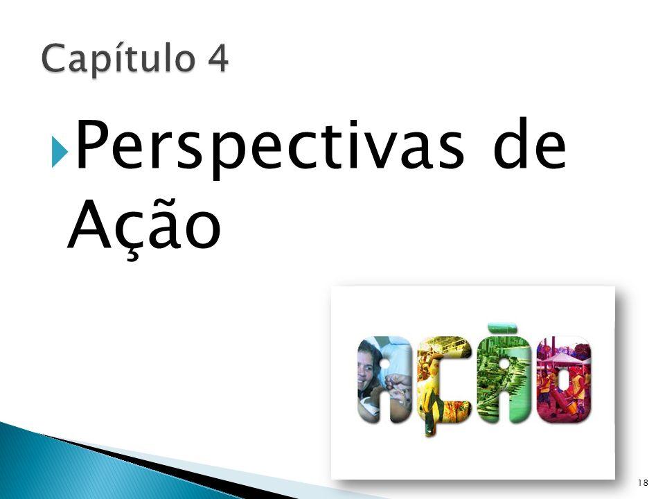 Capítulo 4 Perspectivas de Ação