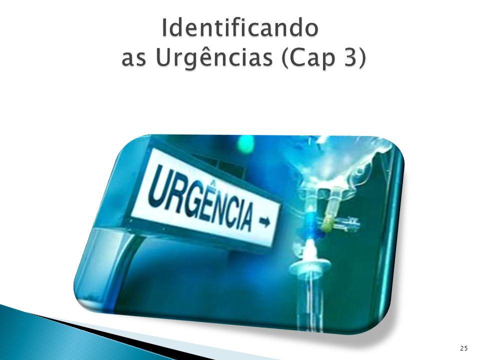 Identificando as Urgências (Cap 3)