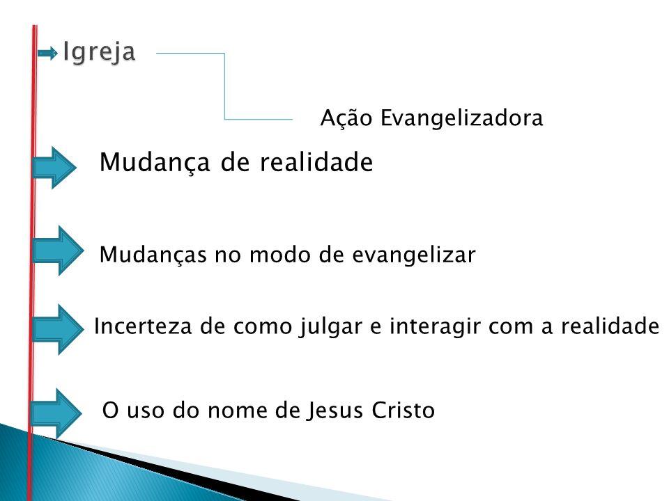 Igreja Mudança de realidade Ação Evangelizadora