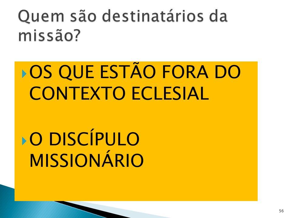 Quem são destinatários da missão