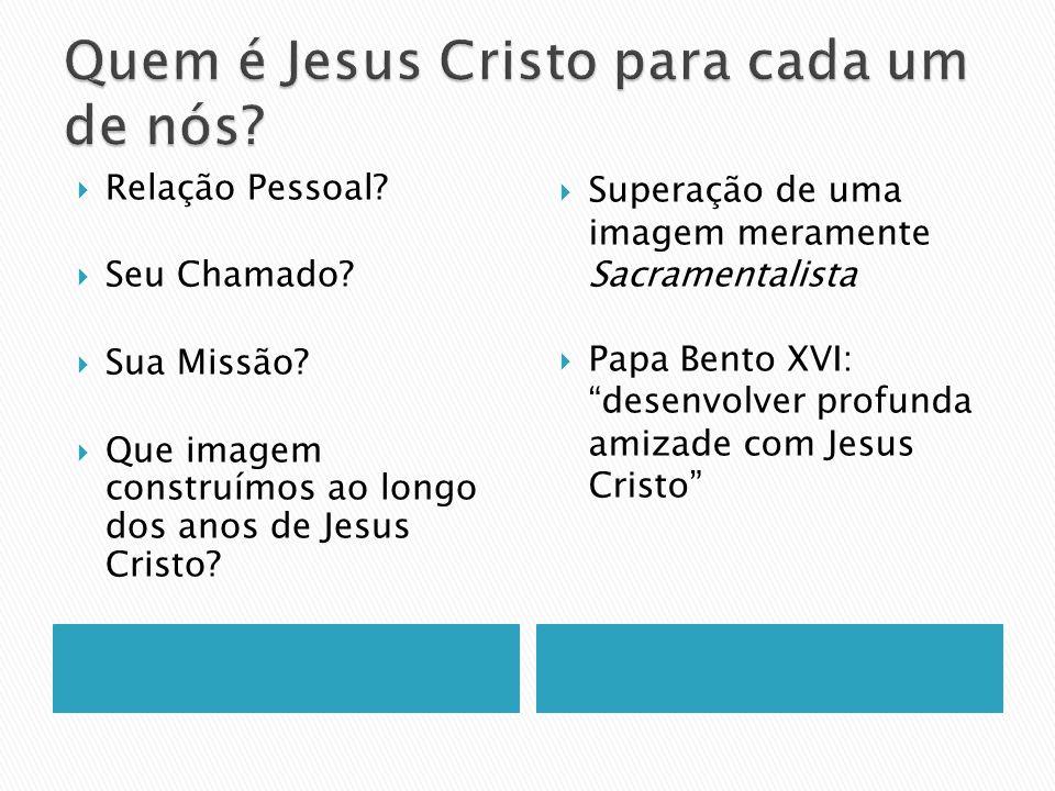 Quem é Jesus Cristo para cada um de nós