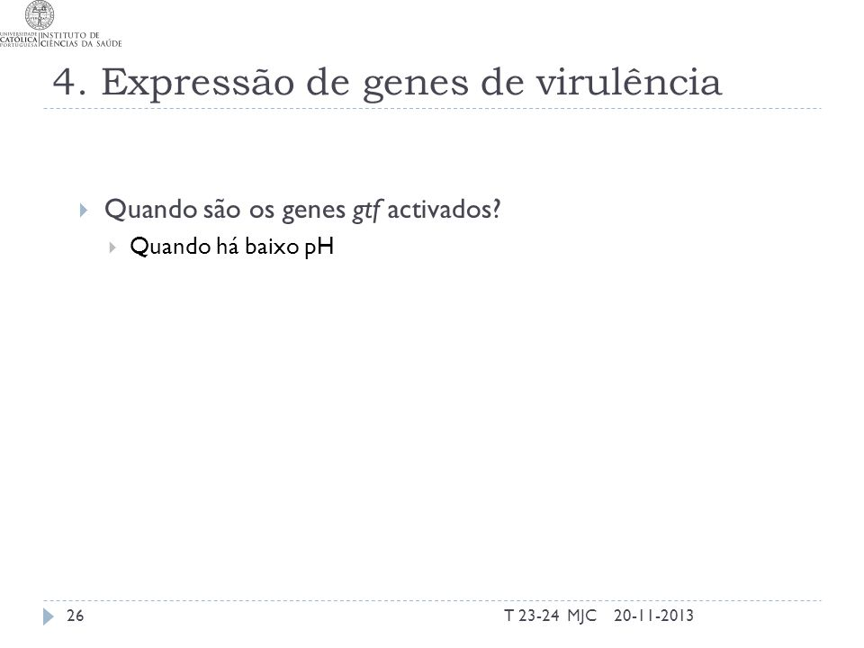 4. Expressão de genes de virulência