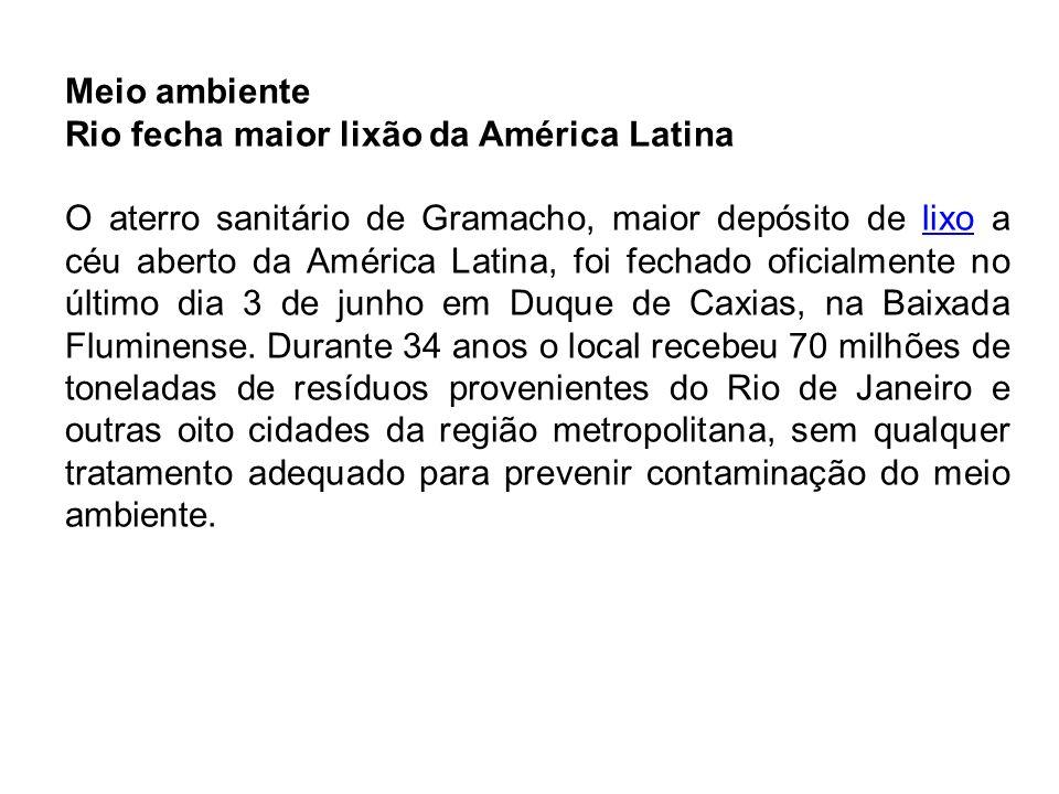 Meio ambiente Rio fecha maior lixão da América Latina.