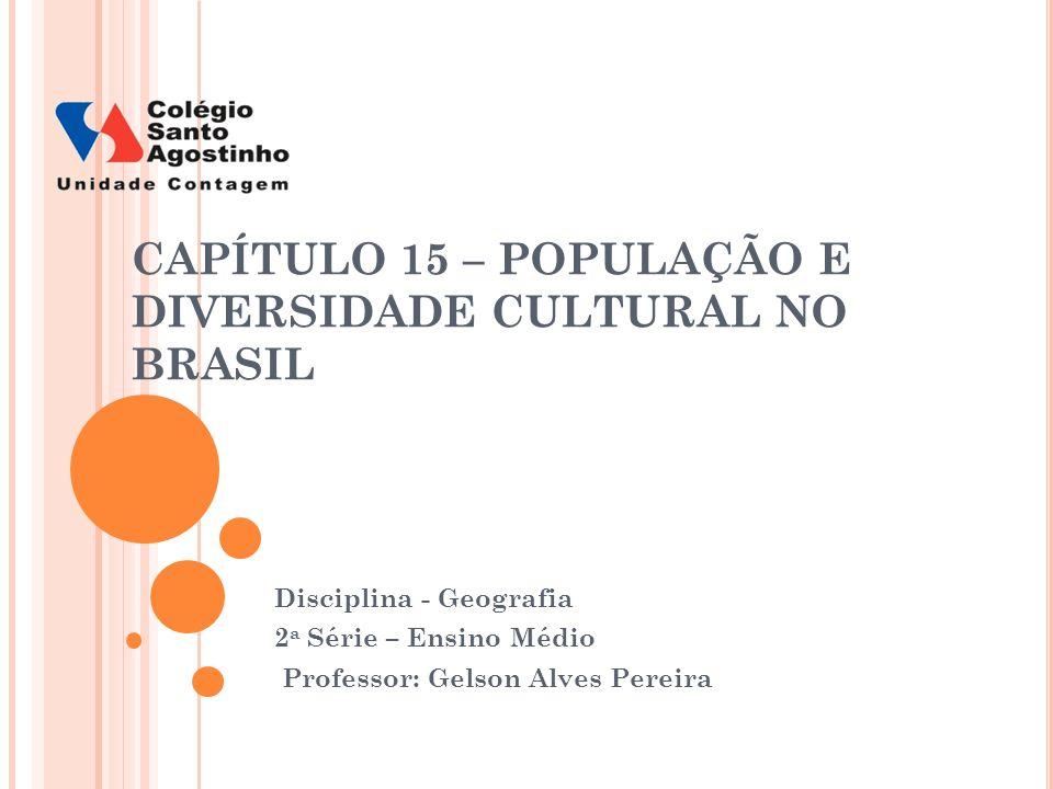 CAPÍTULO 15 – POPULAÇÃO E DIVERSIDADE CULTURAL NO BRASIL
