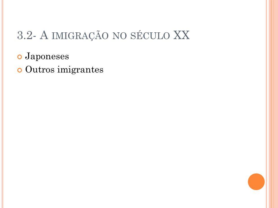 3.2- A imigração no século XX