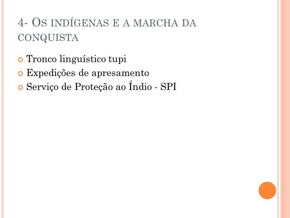 4- Os indígenas e a marcha da conquista