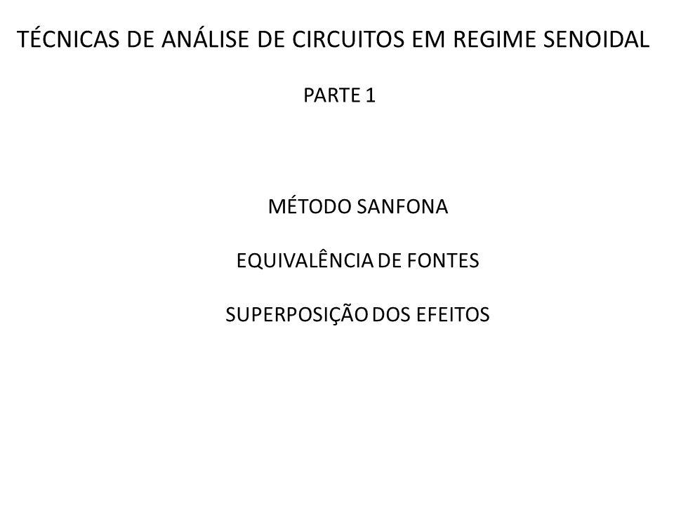 TÉCNICAS DE ANÁLISE DE CIRCUITOS EM REGIME SENOIDAL