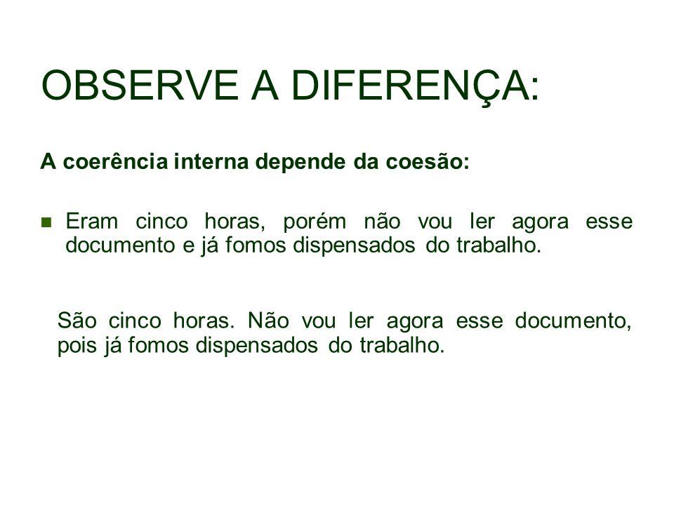 OBSERVE A DIFERENÇA: A coerência interna depende da coesão: