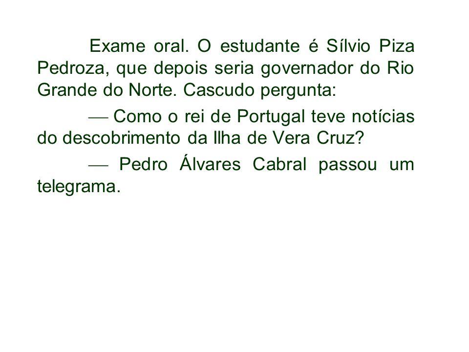  Pedro Álvares Cabral passou um telegrama.
