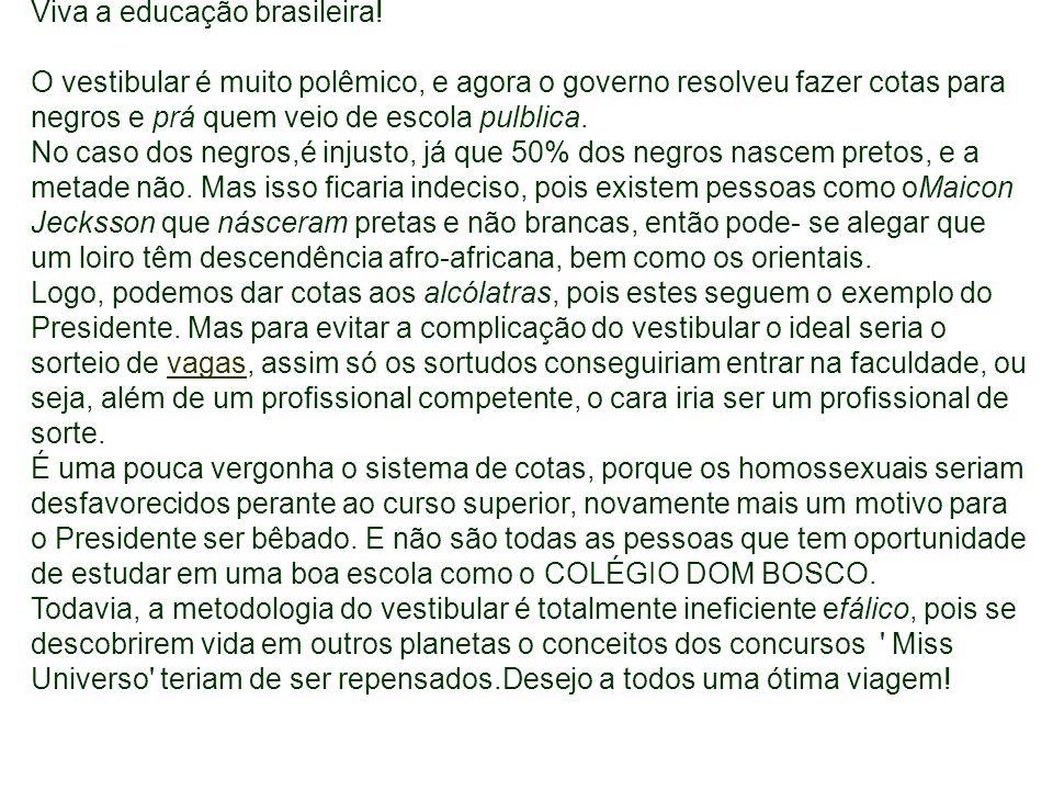 Viva a educação brasileira!