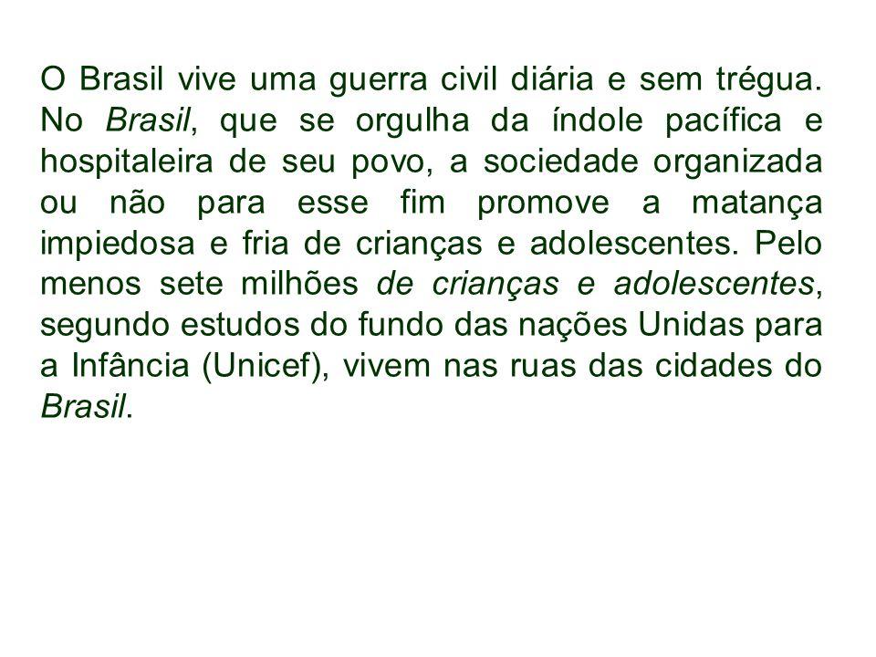 O Brasil vive uma guerra civil diária e sem trégua