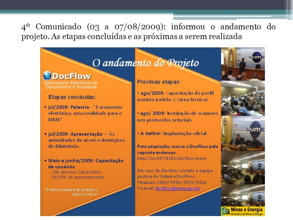 4º Comunicado (03 a 07/08/2009): informou o andamento do projeto